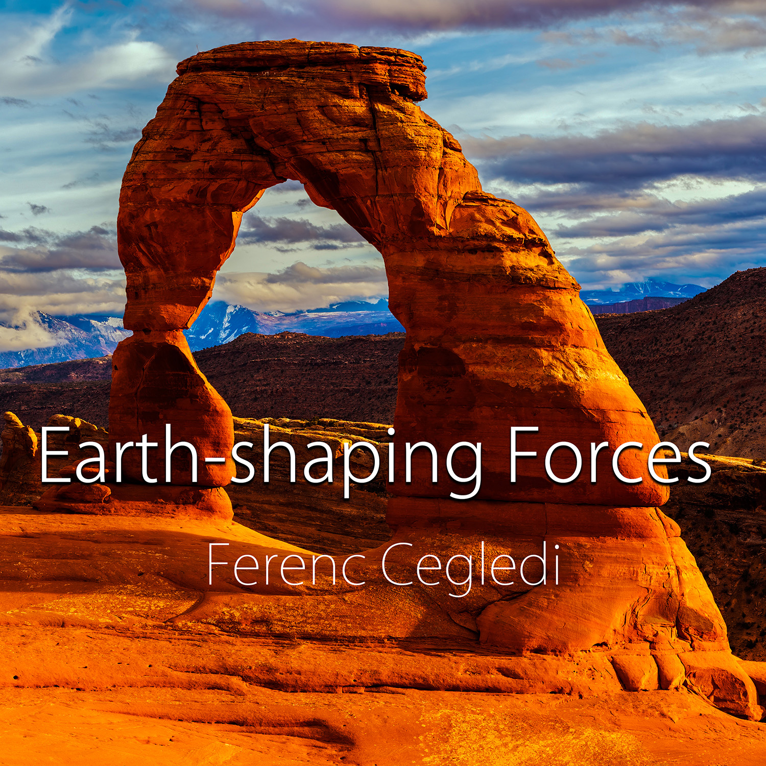 The coffee-table book, Earth-shaping Forces by Ferenc Cegledi